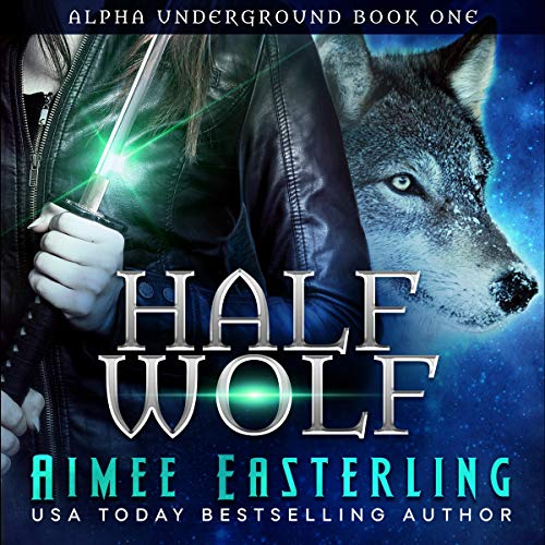 Half Wolf Audiobook By Aimee Easterling cover art