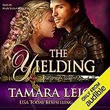 The Yielding: Age of Faith, Book 2 - Tamara Leigh