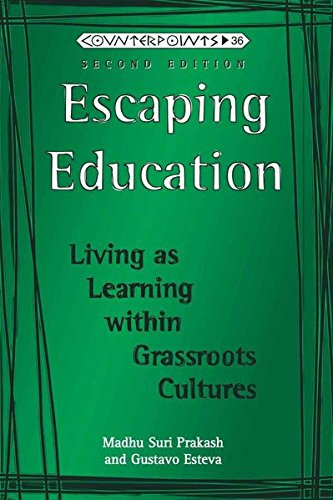 Escaping Education: Living As Learning Within Grassroots Cultures, Second Edition|