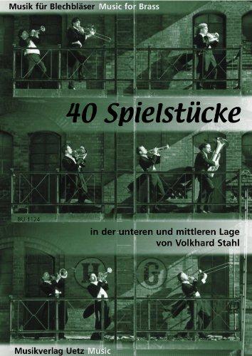 40 Spielstücke in der unteren und mittleren Lage (Musik für Blechbläser)