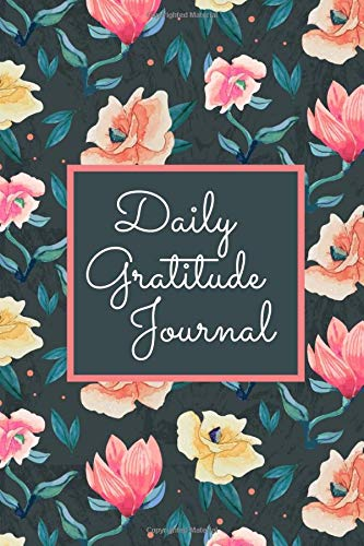 Daily Gratitude Journal: Practice Gratitude and Daily Reflection with Prompts