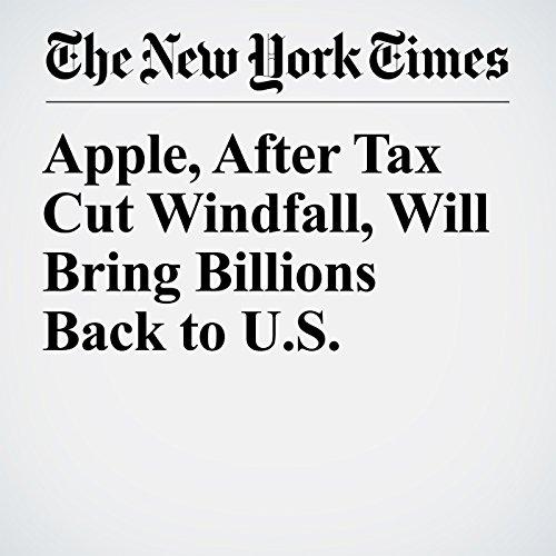 Apple, After Tax Cut Windfall, Will Bring Billions Back to U.S. copertina