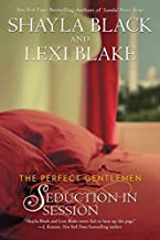 Seduction in Session (The Perfect Gentlemen) by Black, Shayla, Blake, Lexi(January 5, 2016) Paperback