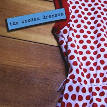 The Wooden Dresses