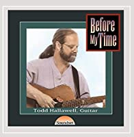 Before My Time by Todd Hallawell (1999-06-01)