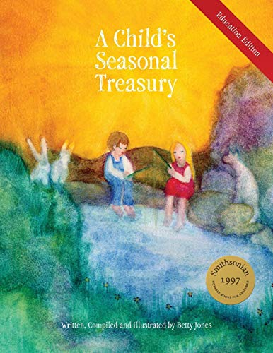 Compare Textbook Prices for A Child's Seasonal Treasury, Education Edition Revised Edition ISBN 9780991492206 by Jones, Betty,Jones, Betty