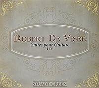 Robert De Visee: Suites Pour Guitare 1-4