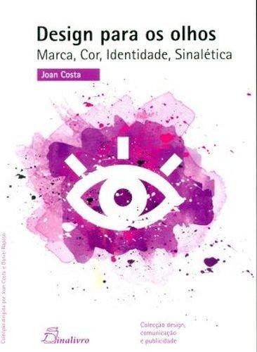 Design Para os Olhos. Marca, Cor, Identidade, Sinalética