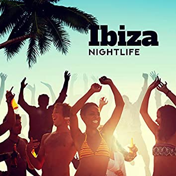 Ibiza Nightlife: Party Songs from Discos, Clubs and Bars of Ibiza