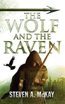 [Steven A. McKay]のThe Wolf and the Raven (The Forest Lord Book 2) (English Edition)