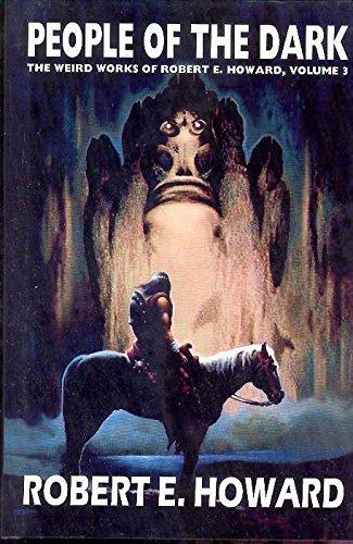 Robert E. Howard's Weird Works Volume 3: People... 0809511762 Book Cover