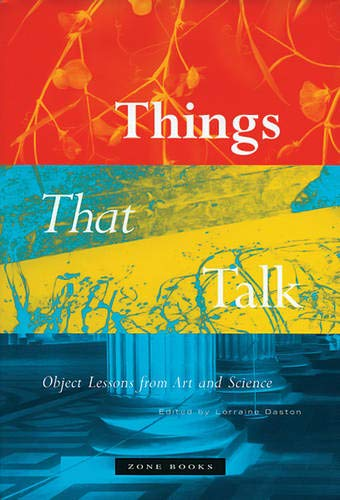 Things that Talk: Object Lessons from Art and Science...