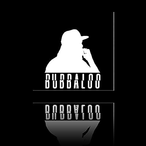 Bubbaloo [Explicit]