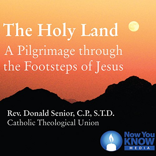 The Holy Land: A Pilgrimage Through the Footsteps of Jesus audiobook cover art