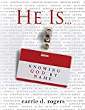 He Is ...: Knowing God by Name