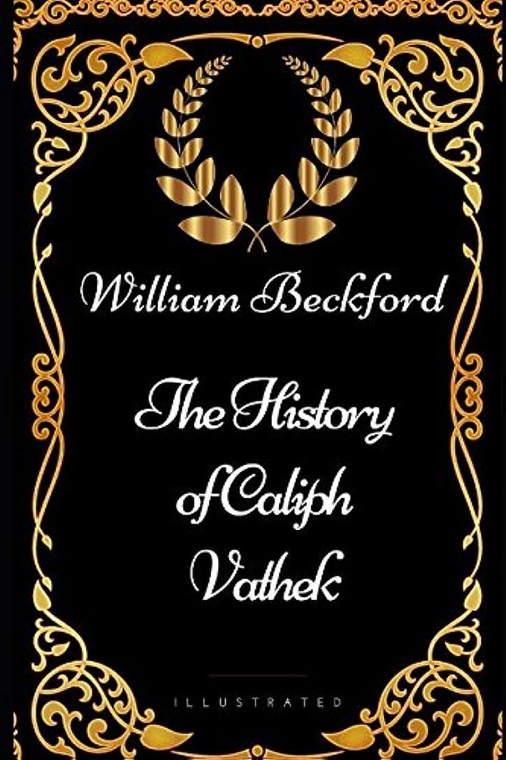 イースター行商人遊び場The History of Caliph Vathek: By William Beckford - Illustrated