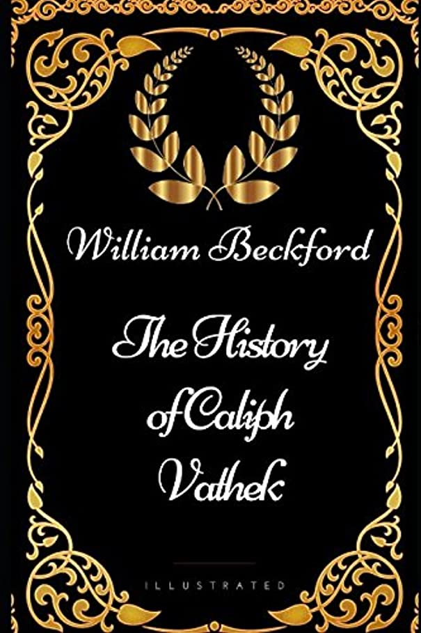 磁器パッチ国The History of Caliph Vathek: By William Beckford - Illustrated