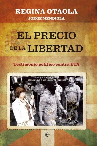 El precio de la libertad: político contra ETA (Biografías y memorias)
