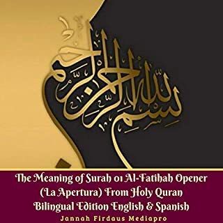The Meaning of Surah 01 Al-Fatihah Opener (La Apertura) From Holy Quran Bilingual Edition English & Spanish cover art