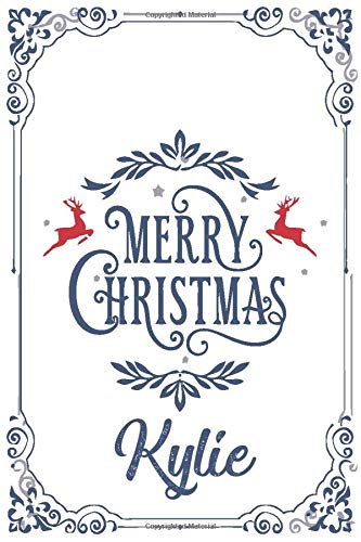 Kylie - merry christmas: Lined Notebook / Journal Gift, 100 Pages, 6x9, Soft Cover, Matte Finish Blank Ruled Name Personalized & Customized Patriotic ... & Women Birthday, Christmas Gift for Girls