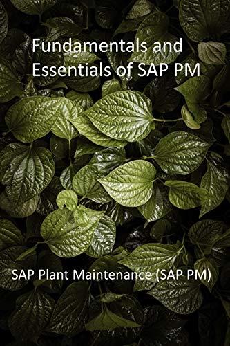 Fundamentals and Essentials of SAP PM: SAP Plant Maintenance (SAP PM) (English Edition)