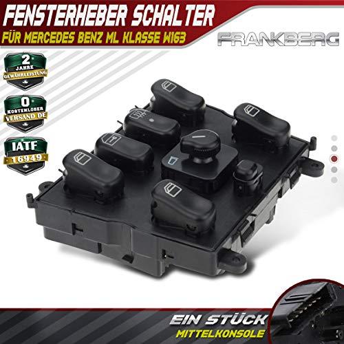 Frankberg Fensterheber Schalter Vorne Mittelkonsole für W163 ML 230 ML 270 ML 320 ML 350 ML 400 ML 430 ML 500 ML 55 AMG SUV 1998-2005 A1638206610