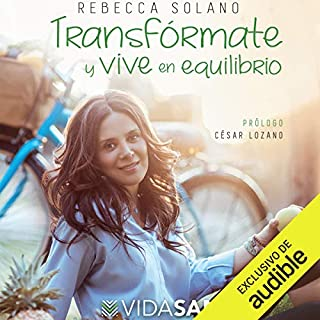 Transfórmate y vive en equilibrio [Transform Yourself and Live in Balance] audiobook cover art