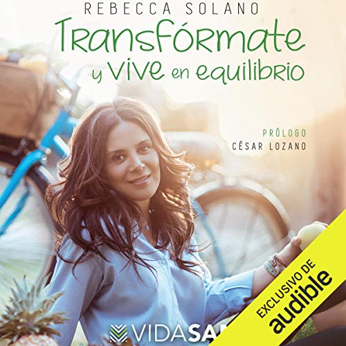 Transfórmate y vive en equilibrio [Transform Yourself and Live in Balance] audiobook cover art