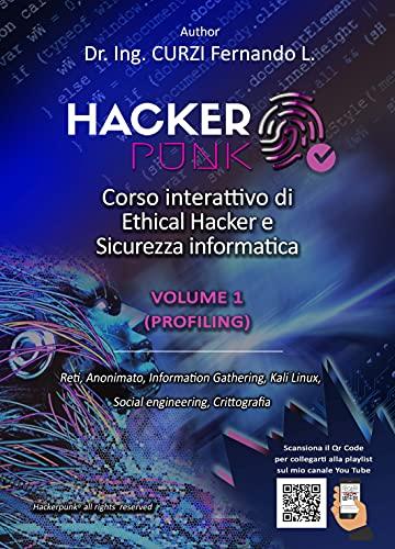 Hackerpunk vol.1 'Profiling': Manuale interattivo di Ethical Hacker e Sicurezza informatica