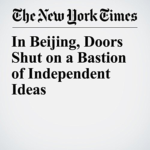 In Beijing, Doors Shut on a Bastion of Independent Ideas copertina