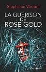 La guérison de Rose Gold par Wrobel