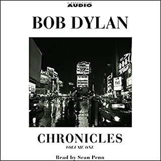 Chronicles     Volume One              By:                                                                                                                                 Bob Dylan                               Narrated by:                                                                                                                                 Sean Penn                      Length: 5 hrs and 3 mins     760 ratings     Overall 4.1