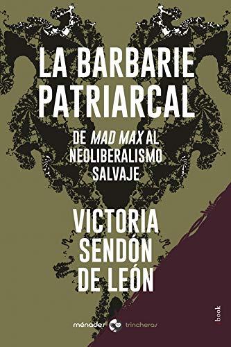 La barbarie patriarcal: De