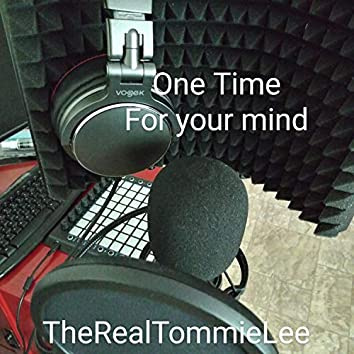 One Time for Your Mind
