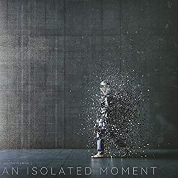 An Isolated Moment