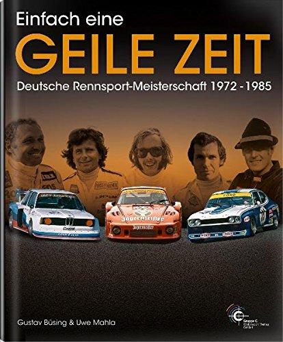 Einfach eine geile Zeit: Deutsche Rennsport-Meisterschaft 1972-1985