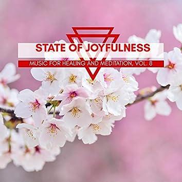 State Of Joyfulness - Music For Healing And Meditation, Vol. 8