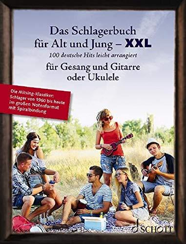 Das Schlagerbuch für Alt und Jung XXL: 100 deutsche Hits leicht arrangiert für Gesang und Gitarre oder Ukulele. Gesang und Gitarre oder Ukulele. Liederbuch. (Liederbücher für Alt und Jung)