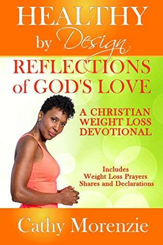 Reflections of God's Love: A Christian Weight Loss Devotional (Healthy by Design) (Volume 3)