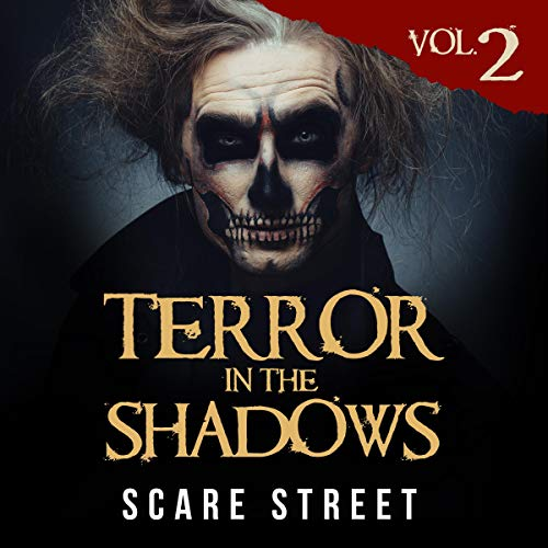 Terror in the Shadows, Volume 2: Scary Ghosts, Paranormal & Supernatural Horror Short Stories Collection