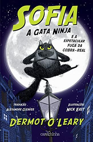 Sofia, a gata ninja: Vol. 1 – E a espetacular fuga da cobra-real
