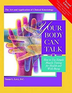 Your Body Can Talk: How to Use Simple Muscle Testing for Health and Well Being