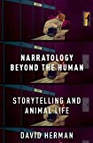 Narratology beyond the Human: Storytelling and Animal Life