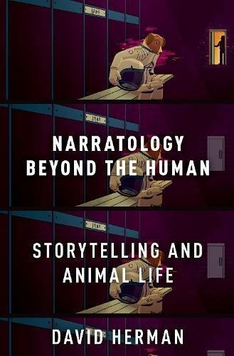 Herman, D: Narratology beyond the Human: Storytelling and Animal Life