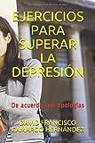 EJERCICIOS PARA SUPERAR LA DEPRESIÓN: De acuerdo con tipologías (Spanish Edition)