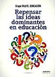 Repensar las ideas dominantes en educación
