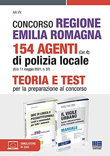 Kit Completo Concorso Regione Emilia Romagna 154 Agenti Di Polizia Locale (CAT. C). Teoria + Test per la preparazione al concorso