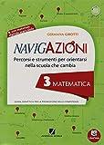 Navigazioni. Matematica. Mappe per orientarsi nella scuola che cambia. Per la 3ª classe elementare. Con CD-ROM. Con espansione online