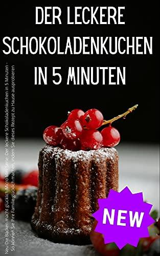 Neu Die Backen macht glücklich Micro Mini Serie: Der leckere Schokoladenkuchen in 5 Minuten - So können Sie Ihre Familie glücklich machen, indem Sie dieses Rezept zu Hause ausprobieren