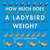 How Much Does a Ladybird Weigh? (Wild Facts & Amazing Maths)